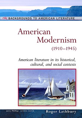 Image for American Modernism: (1910-1945) (Background to American Literature)
