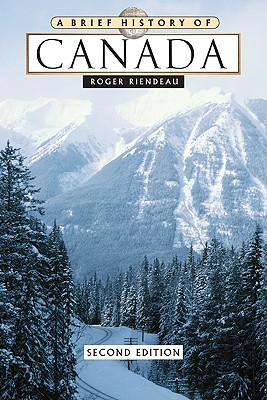 A Brief History of Canada, Riendeau, Roger E.
