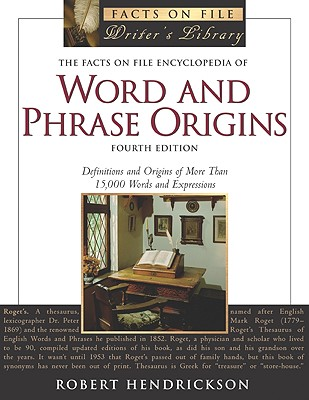 Image for The Facts on File Encyclopedia of Word and Phrase Origins, 4th Edition (Facts on File Writer's Library)