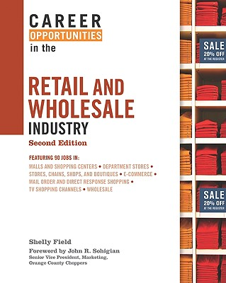 Image for Career Opportunities in the Retail and Wholesale Industry (Career Opportunities (Hardcover))