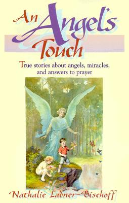 Image for An Angel's Touch: True Stories About Angels, Miracles, and Answers to Prayer