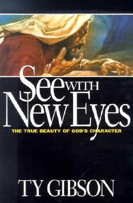 Image for See with New Eyes: The True Beauty of God's Character