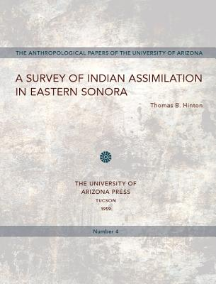 Image for A Survey of Indian Assimilation in Eastern Sonora (Volume 4) (Anthropological Papers)