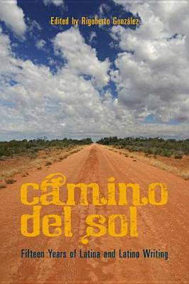Image for Camino del Sol: Fifteen Years of Latina and Latino Writing