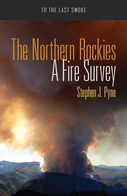 Image for The Northern Rockies: A Fire Survey (To the Last Smoke)