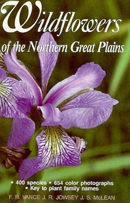 Wildflowers of the Northern Great Plains, Vance, Fenton R.