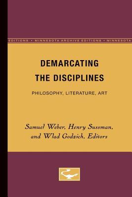 Image for Demarcating the Disciplines: Philosophy, Literature, Art (Glyph Textual Studies)