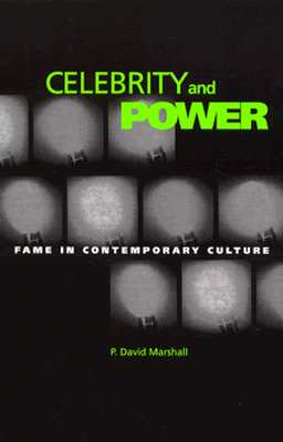 Image for Celebrity And Power: Fame and Contemporary Culture