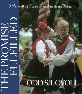 Image for The Promise Fulfilled: A Portrait of Norwegian Americans Today