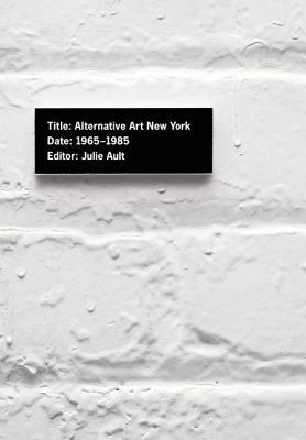 Image for Alternative Art New York, 1965-1985