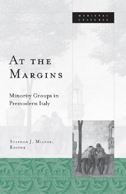 At the Margins: Minority Groups in Premodern Italy (Medieval Cultures)