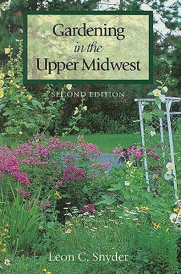 Image for Gardening in the Upper Midwest, 2nd edition
