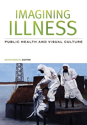 Image for Imagining Illness: Public Health and Visual Culture