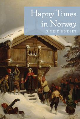 Happy Times in Norway, Sigrid Undset