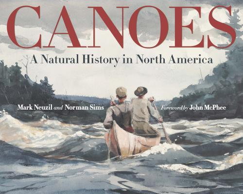 Image for Canoes: A Natural History in North America