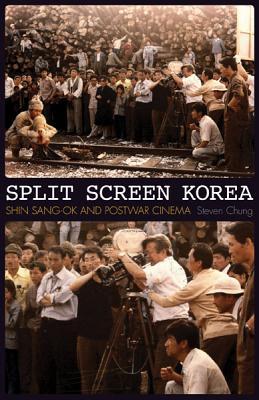 Image for Split Screen Korea: Shin Sang-ok and Postwar Cinema