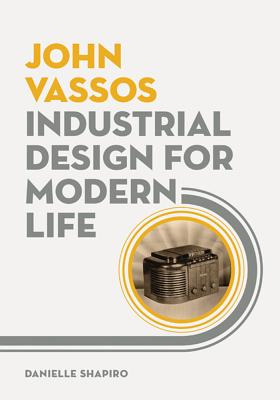 Image for John Vassos: Industrial Design for Modern Life