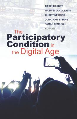 Image for The Participatory Condition in the Digital Age (Electronic Mediations)
