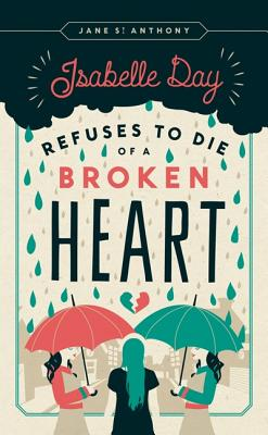 Image for Isabelle Day Refuses to Die of a Broken Heart