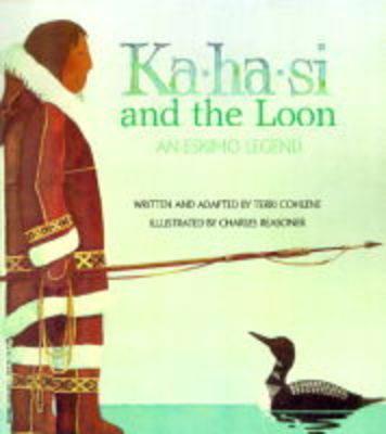 Image for Ka-ha-si and the Loon: An Eskimo Legend
