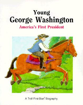 Image for Young George Washington: America's First President (First-Start Biographies)