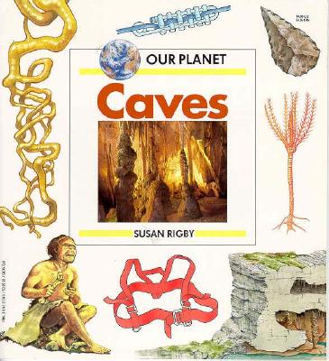 CAVES OUR PLANET, RIGBY, SUSAN