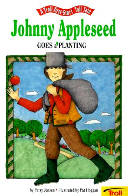 Image for Johnny Appleseed Goes A' Planting - Pbk (A Troll First-Start Tall Tale)