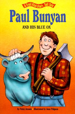 Image for Paul Bunyan and His Blue Ox (A Troll First-Start Tall Tale)