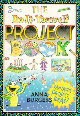 The Do-It-Yourself Project Book, Burgess, Anna