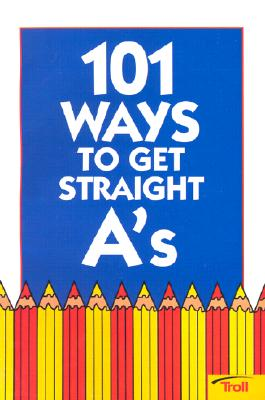 Image for 101 Ways to Get Straight A's (101 Ways)