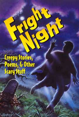 Image for Fright Night: Creepy Stories, Poems & Other Scary Stuff