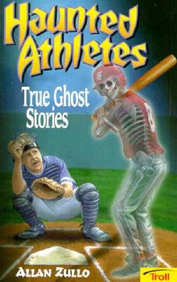 Image for Haunted Athletes : True Ghost Stories