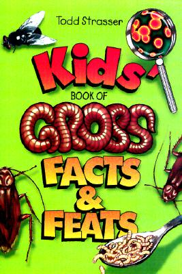 Kids' Book Of Gross Facts & Feats, STRASSER