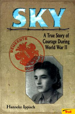 Image for SKY TRUE STORY OF COURAGE DURING WORLD WAR 2
