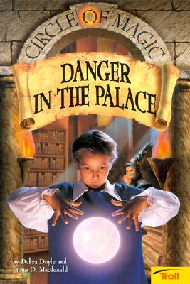 Image for Danger in the Palace (Circle of Magic, Book 4)