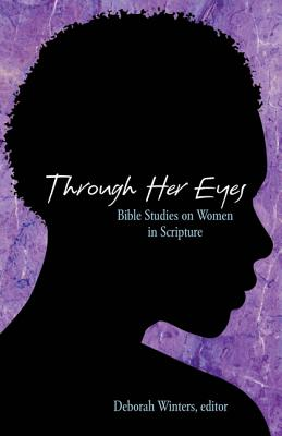 Image for Through Her Eyes: Bible Studies on Women in Scripture