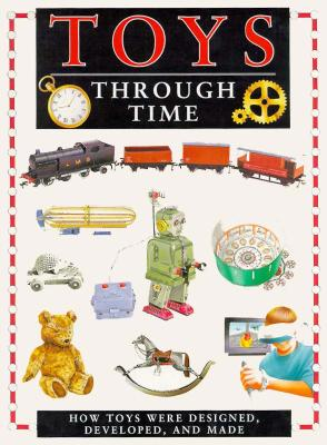 Image for Toys through Time: How Toys Were Designed, Developed and Made