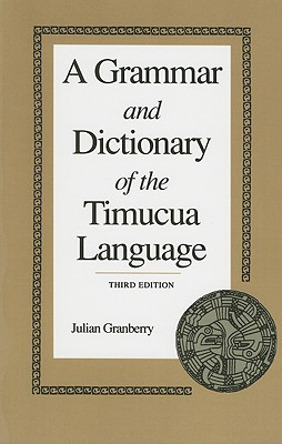 Image for A Grammar and Dictionary of the Timucua Language