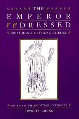 Image for The Emperor Redressed: Critiquing Critical Theory