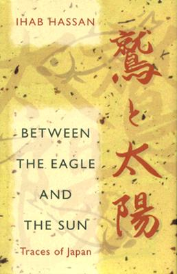 Image for Between the Eagle and the Sun : Traces of Japan