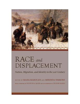 Image for Race and Displacement: Nation, Migration, and Identity in the Twenty-First Century