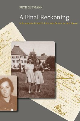 Image for A Final Reckoning: A Hannover Family's Life and Death in the Shoah (Judaic Studies Series)