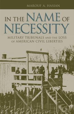 Image for In the Name of Necessity: Military Tribunals and the Loss of American Civil Liberties (Albma Rhetoric Cult & Soc Crit)