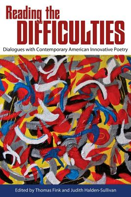 Image for Reading the Difficulties: Dialogues with Contemporary American Innovative Poetry (Modern & Contemporary Poetics)