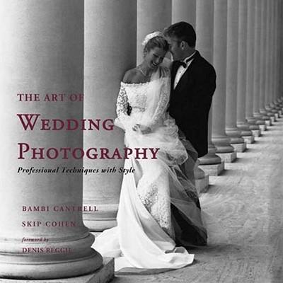 ART OF WEDDING PHOTOGRAPHY : PROFESSIONA, BAMBI CANTRELL
