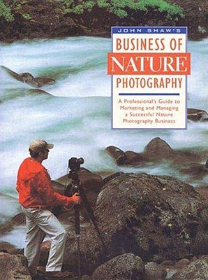 Image for John Shaw's Business of Nature Photography