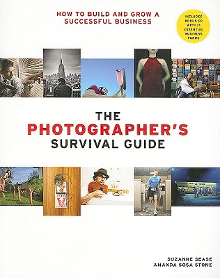Image for The Photographer's Survival Guide: How to Build and Grow a Successful Business
