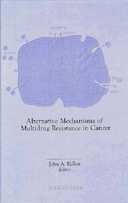 Image for Alternative Mechanisms of Multidrug Resistance in Cancer
