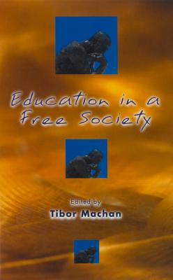 Education in a Free Society, TIBOR R. MACHAN
