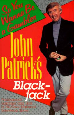 Image for John Patrick's Blackjack: So You Wanna Be a Gambler'
